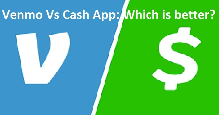 Venmo Vs Cash App: Which is better?